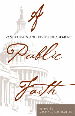 A Public Faith: Evangelicals and Civic Engagement - Ethics and Public Policy Center (Paperback)