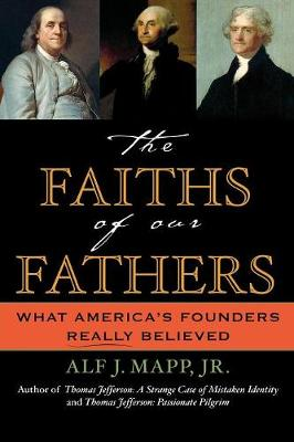 The Faiths of Our Fathers: What America's Founders Really Believed (Paperback)
