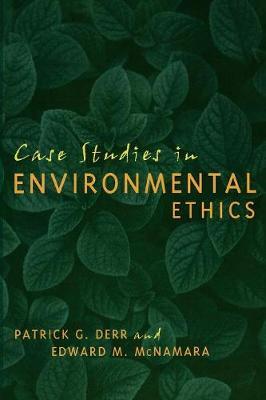 Case Studies in Environmental Ethics (Paperback)