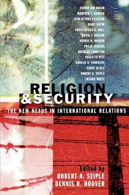 Religion and Security: The New Nexus in International Relations (Paperback)