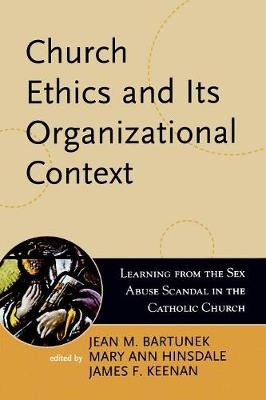 Church Ethics and Its Organizational Context: Learning from the Sex Abuse Scandal in the Catholic Church - Boston College Church in the 21st Century Series (Paperback)