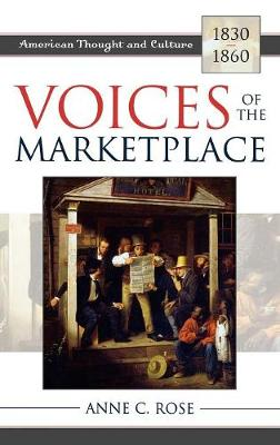 Voices of the Marketplace: American Thought and Culture, 1830-1860 - American Thought and Culture (Hardback)