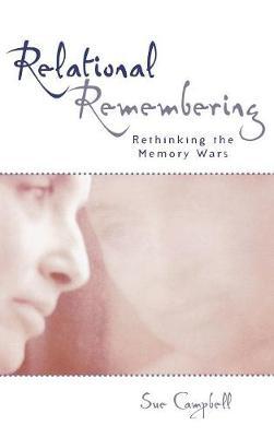 Relational Remembering: Rethinking the Memory Wars - Feminist Constructions (Hardback)