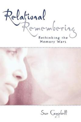 Relational Remembering: Rethinking the Memory Wars - Feminist Constructions (Paperback)