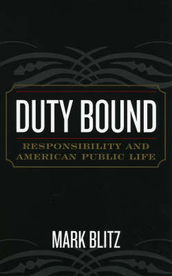 Duty Bound: Responsibility and American Public Life (Paperback)