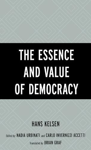 The Essence and Value of Democracy (Hardback)