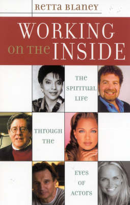 Working on the Inside: The Spiritual Life Through the Eyes of Actors (Paperback)