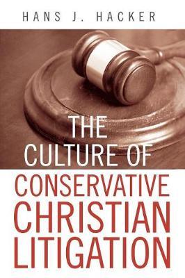 The Culture of Conservative Christian Litigation (Paperback)