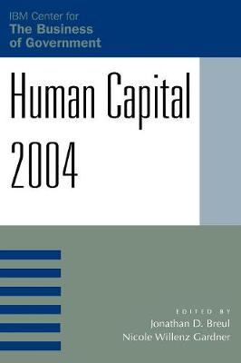 Human Capital 2004 - IBM Center for the Business of Government (Paperback)