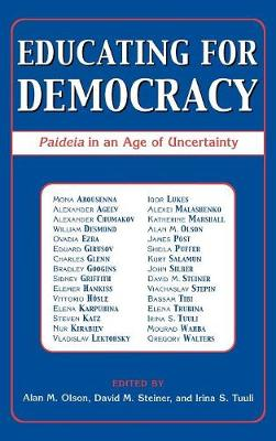 Educating for Democracy: Paideia in an Age of Uncertainty (Hardback)