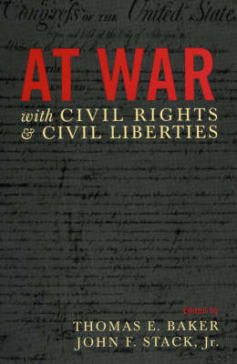 At War with Civil Rights and Civil Liberties (Paperback)