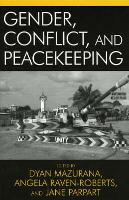 Gender, Conflict, and Peacekeeping - War and Peace Library (Paperback)
