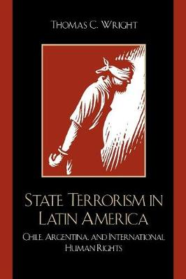 State Terrorism in Latin America: Chile, Argentina, and International Human Rights - Latin American Silhouettes (Hardback)