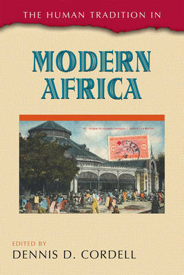 The Human Tradition in Modern Africa - The Human Tradition around the World series (Paperback)