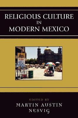 Religious Culture in Modern Mexico - Jaguar Books on Latin America (Hardback)