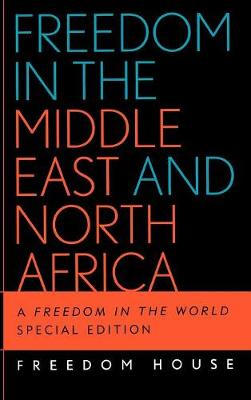 Freedom in the Middle East and North Africa: A Freedom in the World - Freedom in the World (Hardback)