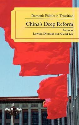 China's Deep Reform: Domestic Politics in Transition (Hardback)