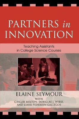 Partners in Innovation: Teaching Assistants in College Science Courses (Paperback)