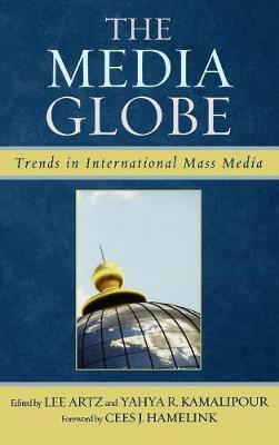 The Media Globe: Trends in International Mass Media (Hardback)