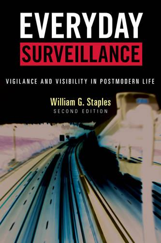 Everyday Surveillance: Vigilance and Visibility in Postmodern Life (Paperback)