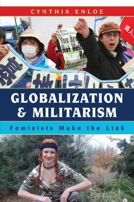 Globalization and Militarism: Feminists Make the Link - Globalization (Paperback)