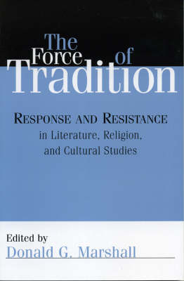 The Force of Tradition: Response and Resistance in Literature, Religion, and Cultural Studies (Paperback)