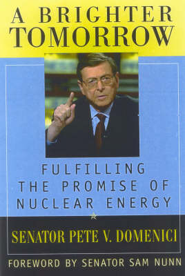 A Brighter Tomorrow: Fulfilling the Promise of Nuclear Energy (Hardback)