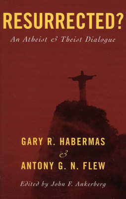 Resurrected?: An Atheist and Theist Dialogue (Paperback)