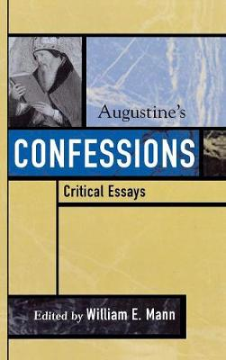 Augustine's Confessions: Critical Essays - Critical Essays on the Classics Series (Hardback)