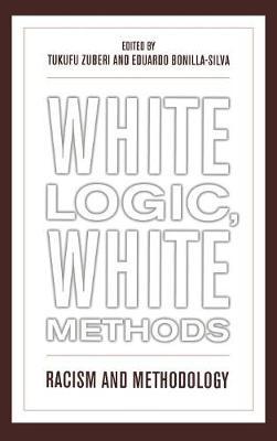 White Logic, White Methods: Racism and Methodology (Hardback)