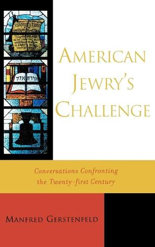 American Jewry's Challenge: Conversations Confronting the Twenty-first Century (Hardback)