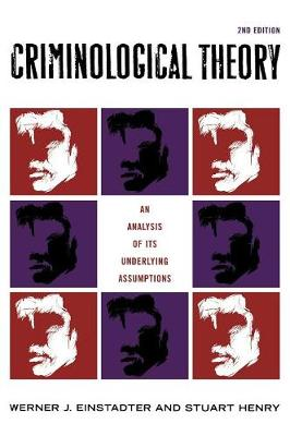 Criminological Theory: An Analysis of its Underlying Assumptions (Hardback)