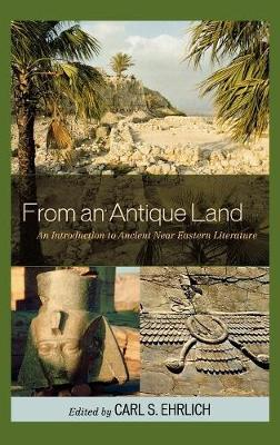 From an Antique Land: An Introduction to Ancient Near Eastern Literature (Hardback)