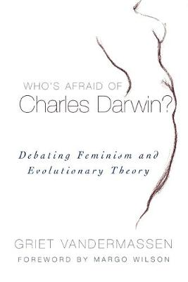 Who's Afraid of Charles Darwin?: Debating Feminism and Evolutionary Theory (Paperback)