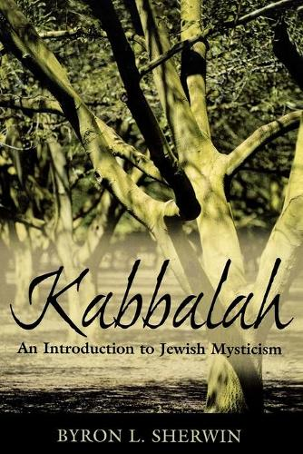 Kabbalah: An Introduction to Jewish Mysticism (Paperback)