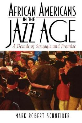 African Americans in the Jazz Age: A Decade of Struggle and Promise - The African American Experience Series (Paperback)