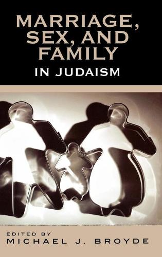 Marriage, Sex and Family in Judaism (Hardback)