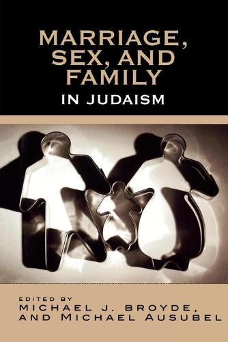 Marriage, Sex and Family in Judaism (Paperback)