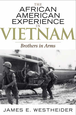 The African American Experience in Vietnam: Brothers in Arms - The African American History Series (Paperback)