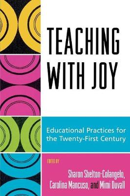 Teaching with Joy: Educational Practices for the Twenty-First Century (Paperback)
