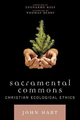 Sacramental Commons: Christian Ecological Ethics - Nature's Meaning (Paperback)