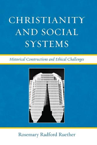 Christianity and Social Systems: Historical Constructions and Ethical Challenges (Paperback)