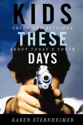 Kids These Days: Facts and Fictions About Today's Youth (Paperback)