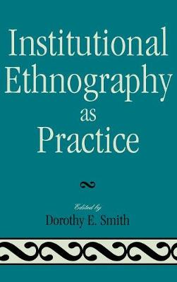 Institutional Ethnography as Practice (Hardback)