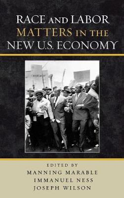 Race and Labor Matters in the New U.S. Economy (Hardback)