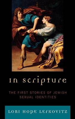 In Scripture: The First Stories of Jewish Sexual Identities (Hardback)