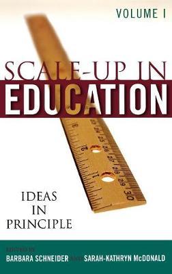 Scale Up in Education: Ideas in Principle v. 1: Ideas in Principle (Hardback)