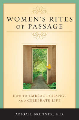 Women's Rites of Passage: How to Embrace Change and Celebrate Life (Paperback)