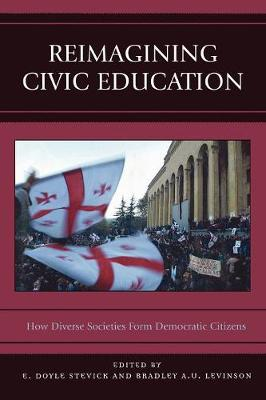 Reimagining Civic Education: How Diverse Societies Form Democratic Citizens (Paperback)