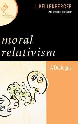 Moral Relativism: A Dialogue - New Dialogues in Philosophy (Paperback)